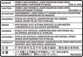 - DANGER VISIBLE AND INVISIBLE LASER RADIATION WHEN OPEN. AVOID DIRECT EXPOSURE TO BEAM. (FDA