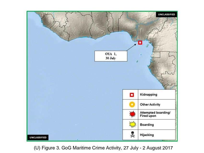 (U) Figure 3. GoG Maritime Crime Activity, 27 July - 2 August 2017