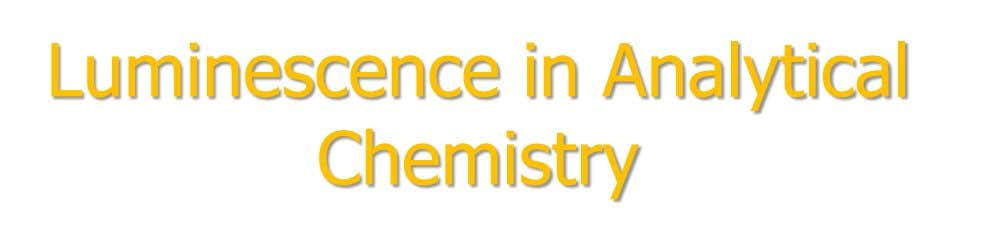 Luminescence in Analytical Chemistry