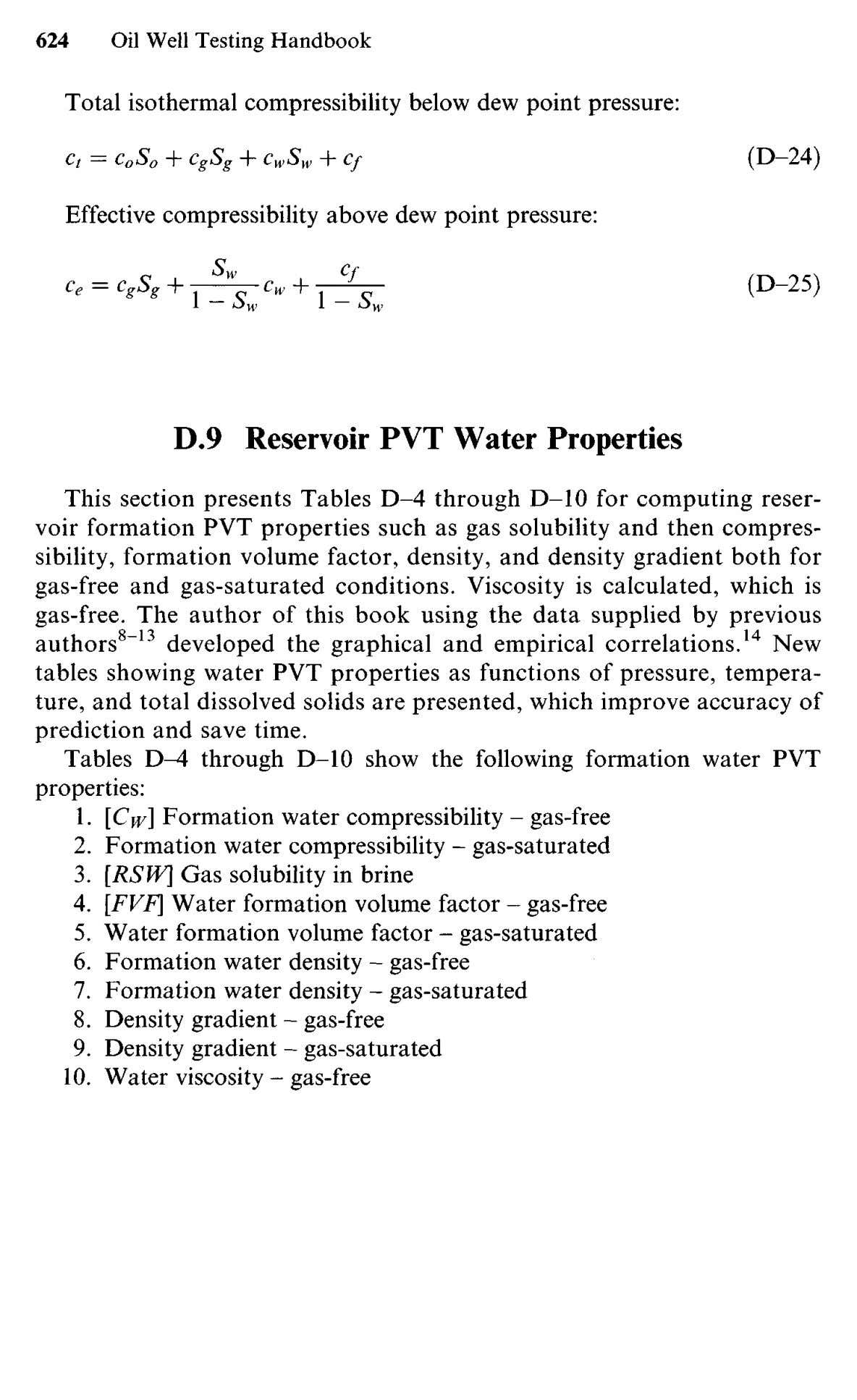 Total isothermal compressibility below dew point pressure: (D-24) Effective compressibility above dew point pressure: