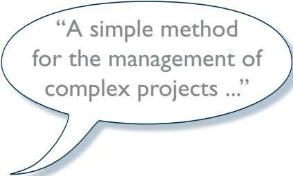 """a simple method for the management of "" complex projects"