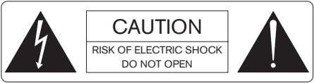 CAUTION RISK OF ELECTRIC SHOCK DO NOT OPEN