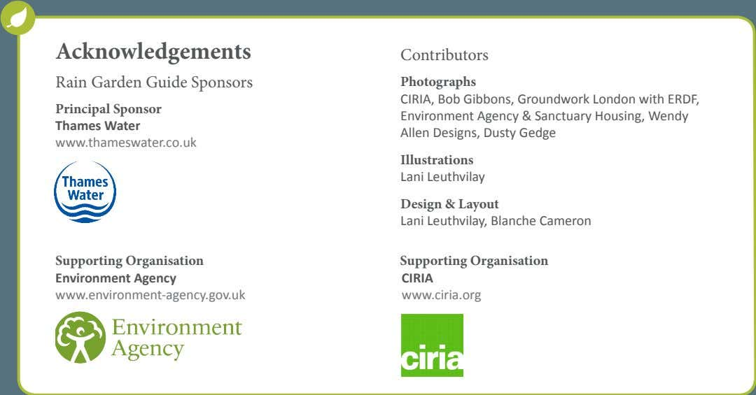 Acknowledgements Contributors Rain Garden Guide Sponsors Principal Sponsor Thames Water www.thameswater.co.uk
