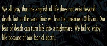 We all pray that the anguish of life does not exist beyond death, but at