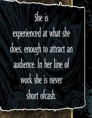 She is experienced at what she does, enough to attract an audience. In her line of