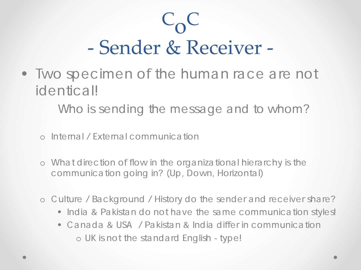 C o C ‐ Sender & Receiver ‐ • Two specimen of the human race