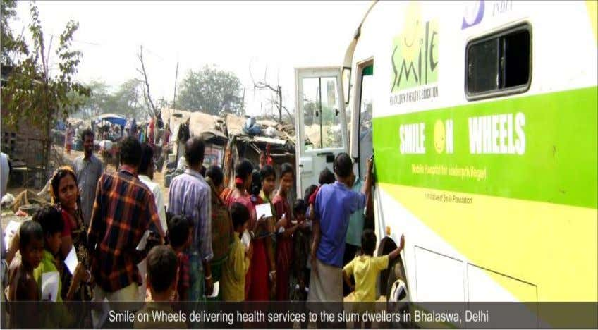 healthcare services to more than 10 lakh children and families. Smile Foundation is providing special Wheel