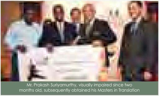 Mr. Prakash Suriyamurthy, visually impaired since two months old, subsequently obtained his Masters in Translation
