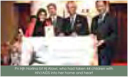Pn Hjh Norlina bt Hj Alawi, who had taken 44 children with HIV/AIDS into her