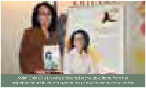 Mdm Chin Chu Lin who collected recyclable items from her neighbourhood to create awareness of