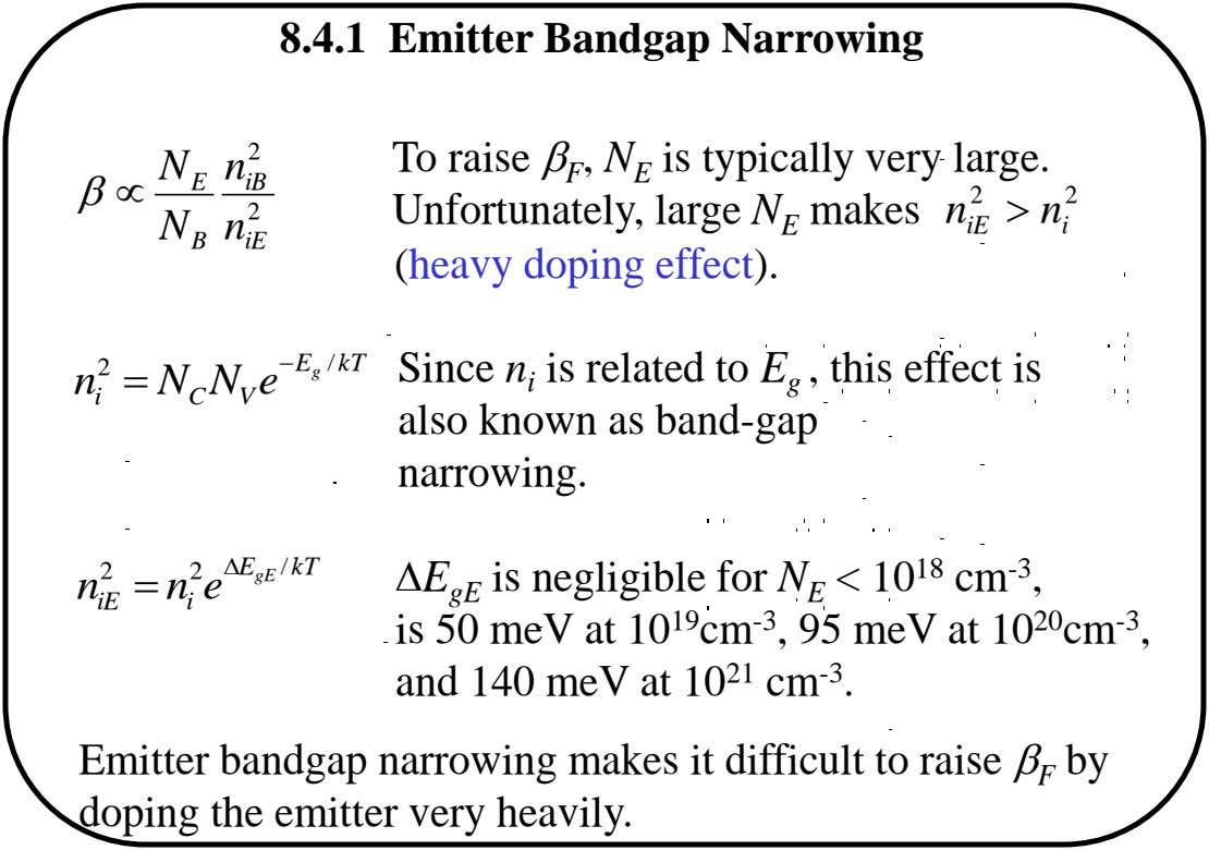 8.4.1 Emitter Bandgap Narrowing 2 N n To raise  F , N E is typically