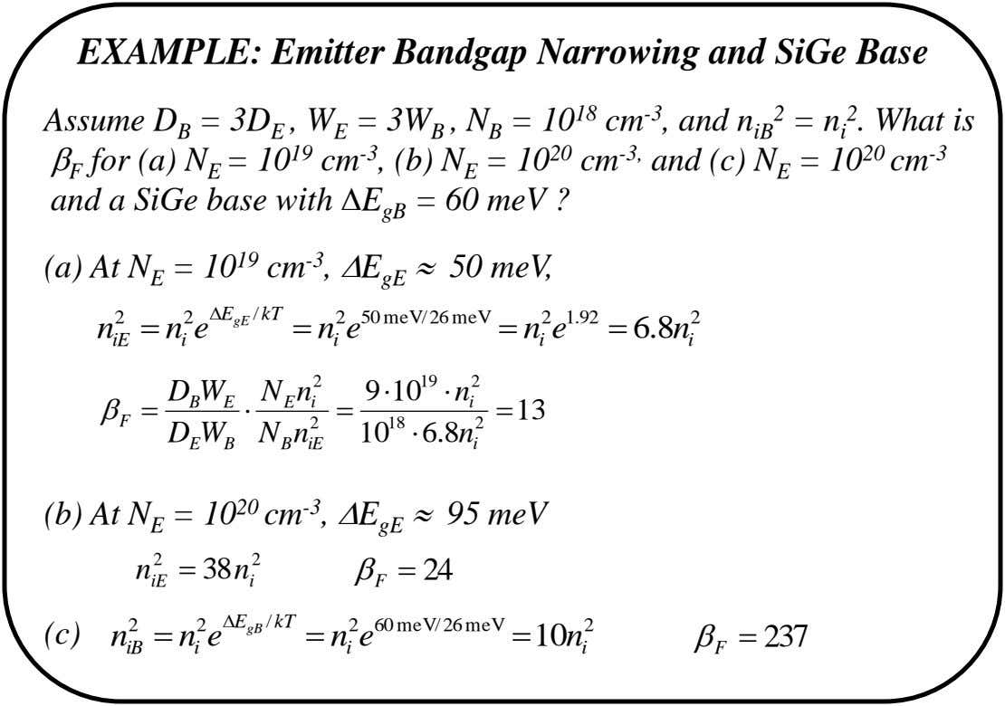 EXAMPLE: Emitter Bandgap Narrowing and SiGe Base Assume D B = 3D E , W E