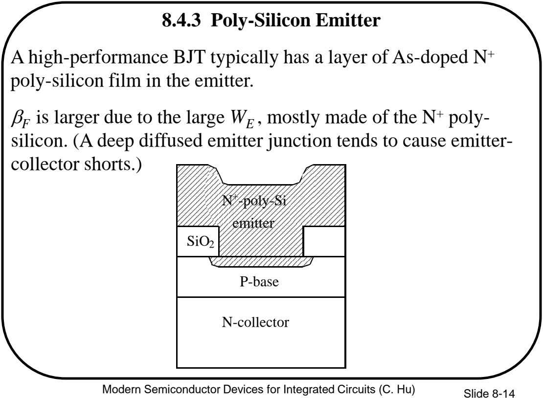 8.4.3 Poly-Silicon Emitter A high-performance BJT typically has a layer of As-doped N + poly-silicon film