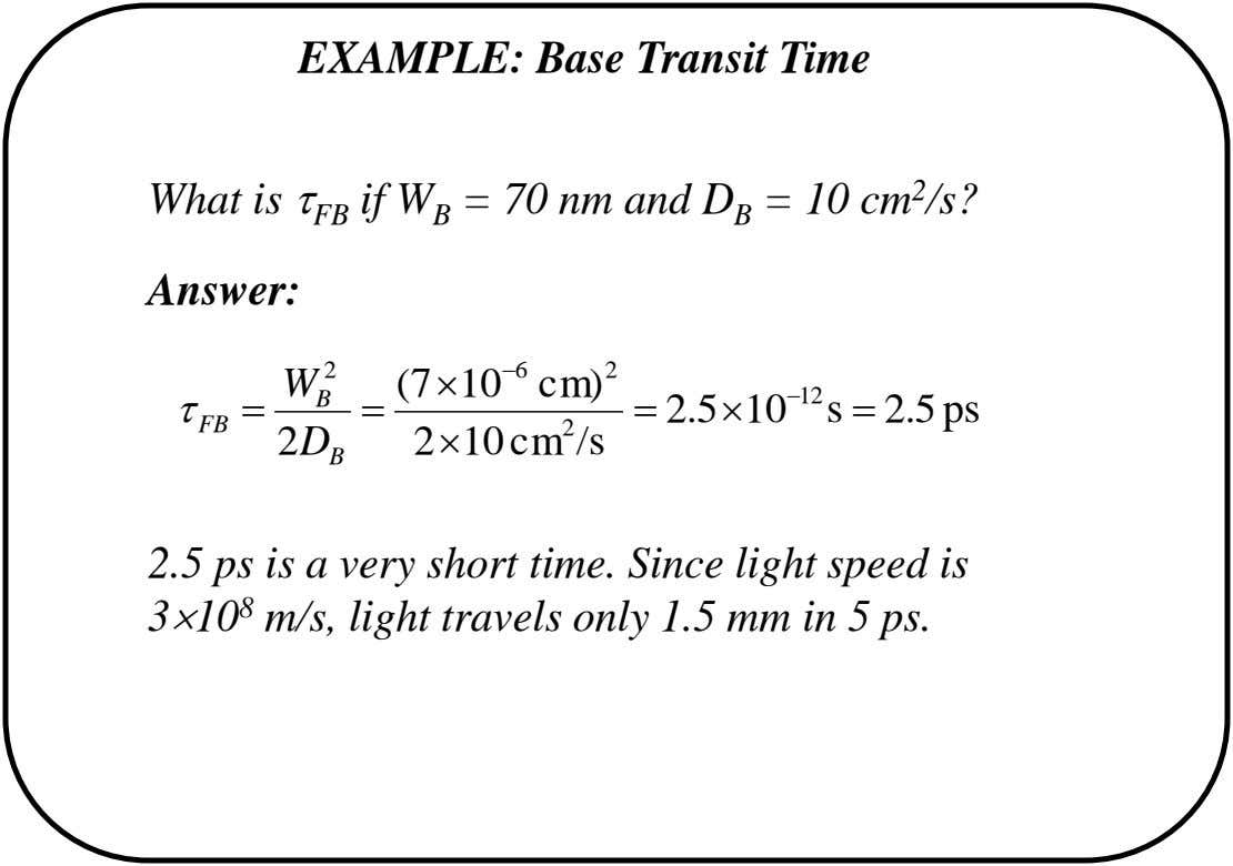 EXAMPLE: Base Transit Time What is  FB if W B = 70 nm and D