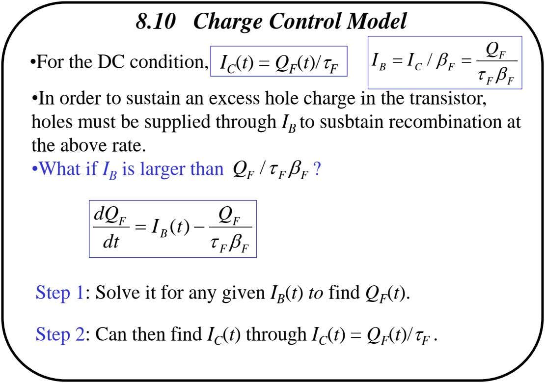 8.10 Charge Control Model Q •For the DC condition, I C (t) = Q F (t)/