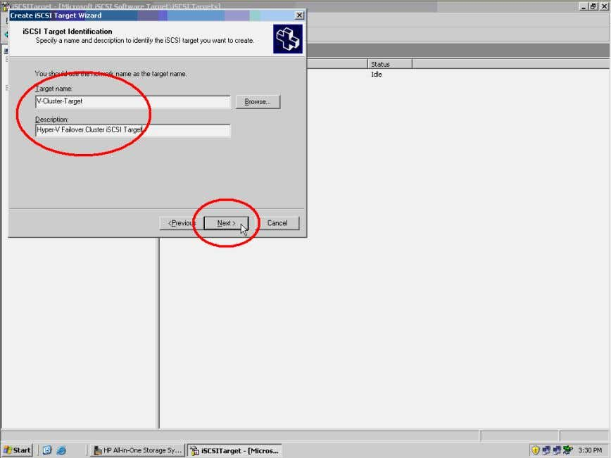 iSCSI Target and click the Next> button to continue. Figure 10. Specify iSCSI Target name and