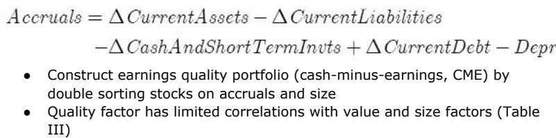 ● ● Construct earnings quality portfolio (cash-minus-earnings, CME) by double sorting stocks on accruals and size
