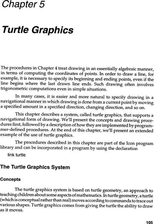 ChapterS Turtle Graphics The procedures in Chapter 4 treat drawing in an essentially algebraic manner,