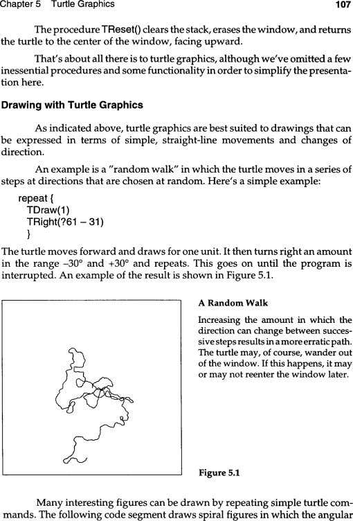 Chapter 5 Turtle Graphics 107 The procedure TResetO clears the stack, erases the window, and