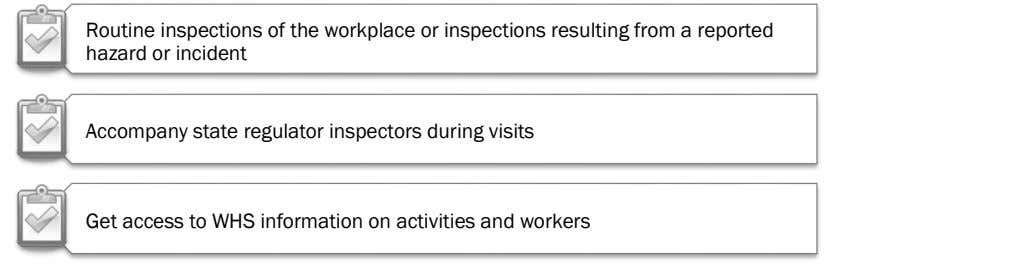 Routine inspections of the workplace or inspections resulting from a reported hazard or incident Accompany