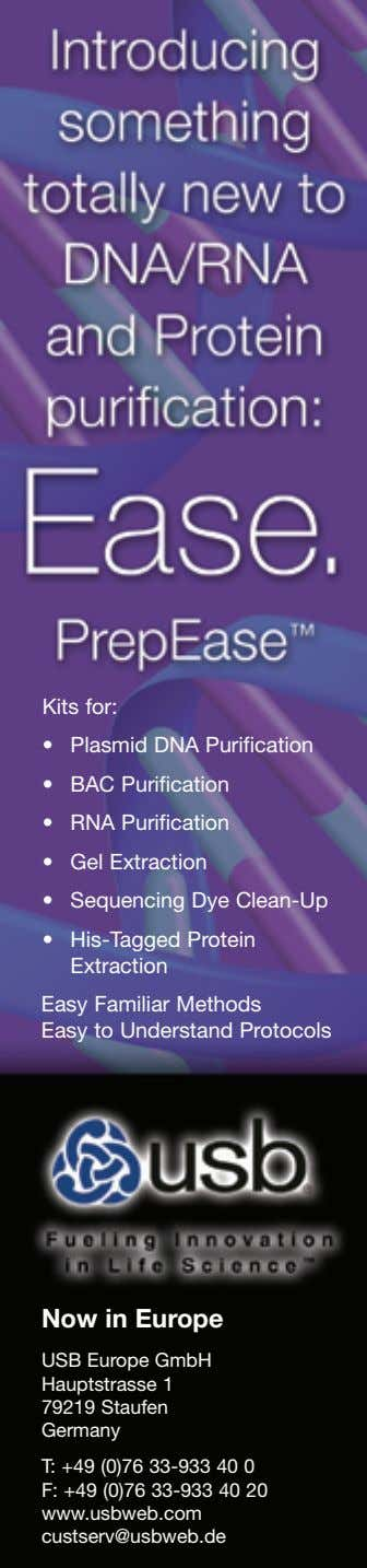 Kits for: • Plasmid DNA Purification • BAC Purification • RNA Purification • Gel Extraction