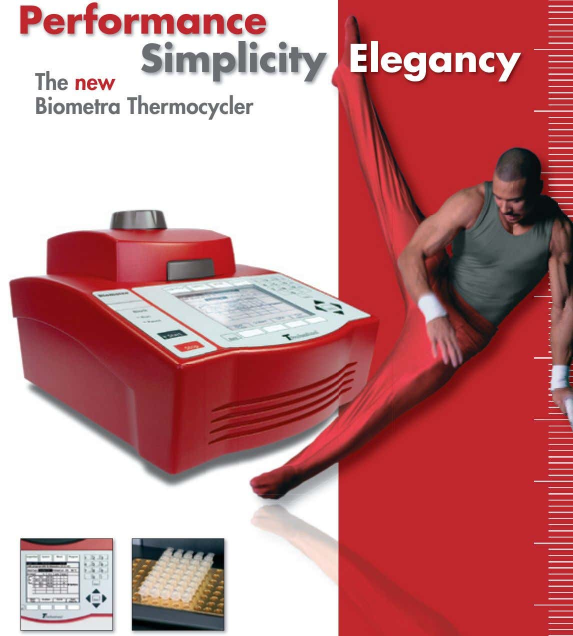 Performance Simplicity Elegancy The new The new Biometra Thermocycler