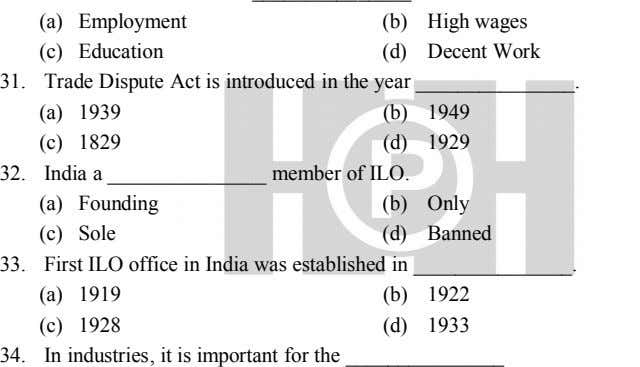 (a) Employment (b) High wages (c) Education (d) Decent Work 31. Trade Dispute Act is