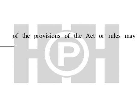 of the provisions of the Act or rules may