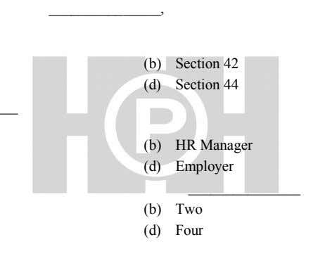 , (b) Section 42 (d) Section 44 (b) HR Manager (d) Employer (b) Two (d)