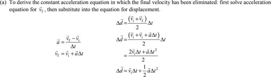 (a) To derive the constant acceleration equation in which the final velocity has been eliminated: