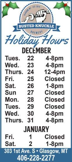 Holiday Hours December Tues. 22 4-8pm Wed. 23 4-8pm Thurs. 24 12-4pm Fri. 25 Closed Sat.