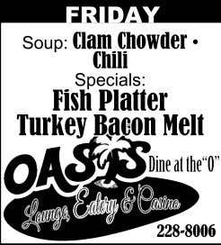 "FRIDAY Soup: Clam Chowder • Chili Specials: Fish Platter Turkey Bacon Melt Dine at the""O"" 228-8006"