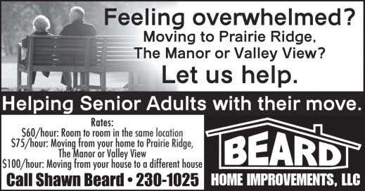 Feeling overwhelmed? Moving to Prairie Ridge, The Manor or Valley View? Let us help. Call Shawn