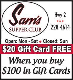 Open: Mon - Sat • Closed: Sun $20 Gift Card FREE When you buy $100 in