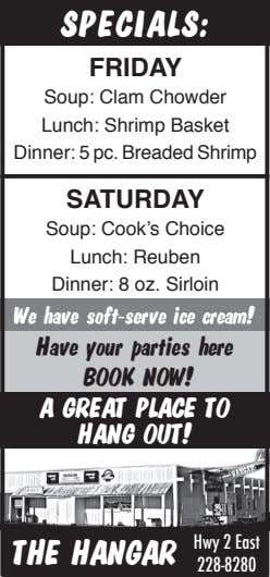 SPECIALS: FRIDAY Soup: Clam Chowder Lunch: Shrimp Basket Dinner: 5 pc. Breaded Shrimp SATURDAY Soup: Cook's