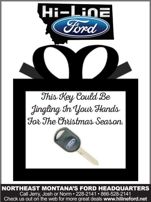 This Key Could Be Jingling In Your Hands For The Christmas Season. NORTHEAST MONTANA'S FORD HEADQUARTERS