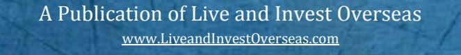 A Publication of Live and Invest Overseas www.LiveandInvestOverseas.com