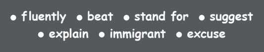 f luently beat stand for suggest explain immigrant excuse