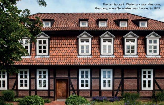 The farmhouse in Wedemark near Hannover, Germany, where Sennheiser was founded in 1945.