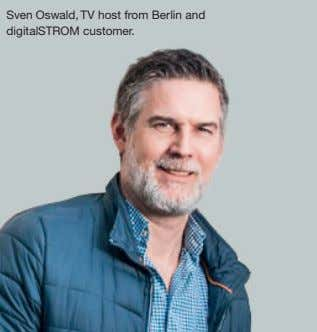 Sven Oswald, TV host from Berlin and digitalSTROM customer.