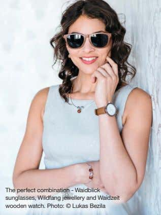 The perfect combination - Waidblick sunglasses, Wildfang jewellery and Waidzeit wooden watch. Photo: © Lukas
