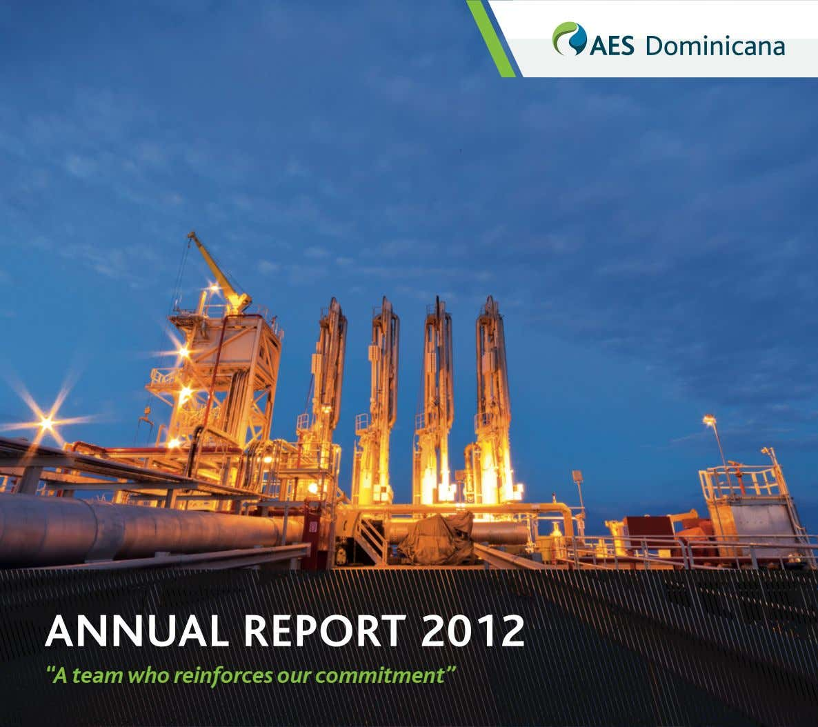 "ANNUAL REPORT 2012 ""A team who reinforces our commitment"""