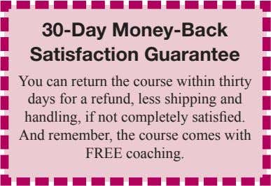 30-day money-back satisfaction guarantee You can return the course within thirty days for a refund,