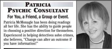 PATRICIA PSYCHIC CONSULTANT For You, a Friend, a Group or Event. Patricia McMonagle has been