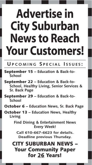 Advertise in City Suburban News to Reach Your Customers! U PCOMING S PECIAL I SSUES