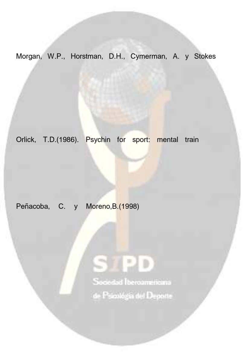 Morgan, W.P., Horstman, D.H., Cymerman, A. y Stokes, J. Orlick, T.D.(1986). Psychin for sport: mental