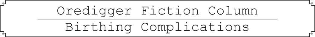 Oredigger Fiction Column Birthing Complications
