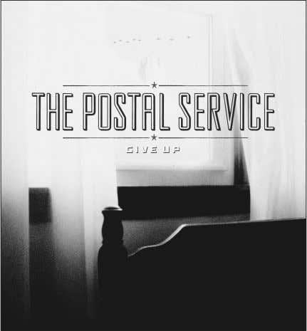 "and contemplative and a time be- COURTESY SUB POP RECORDS ""Give Up"" by The Postal Service"