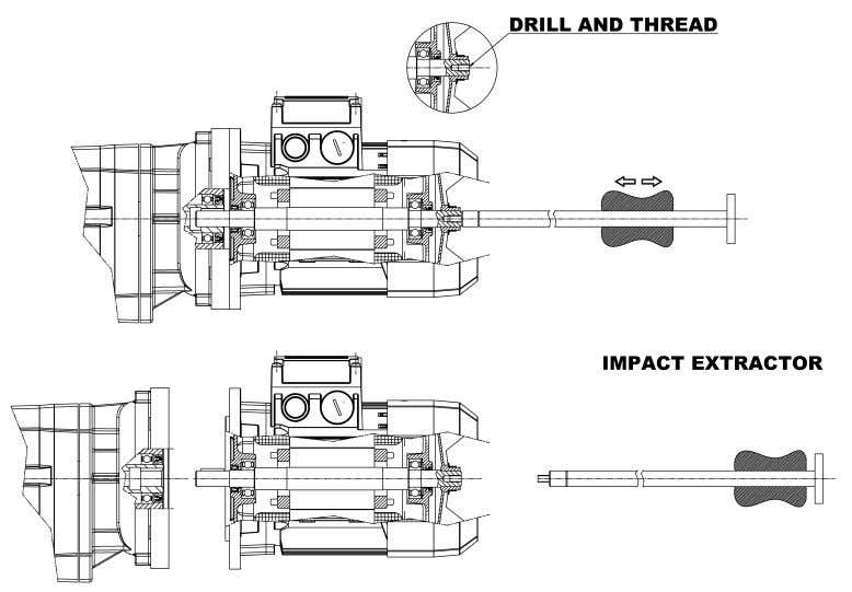 1. Drill and thread the motor shaft (fan side). 2. Screw an impact extractor tool