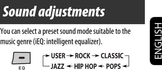 Sound adjustments You can select a preset sound mode suitable to the music genre (iEQ: